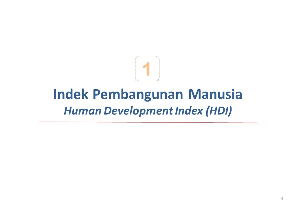 Indek Pembangunan Manusia Human Development Index (HDI)