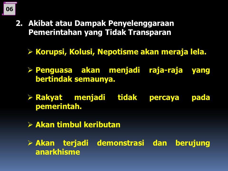 Korupsi, Kolusi, Nepotisme akan meraja lela.