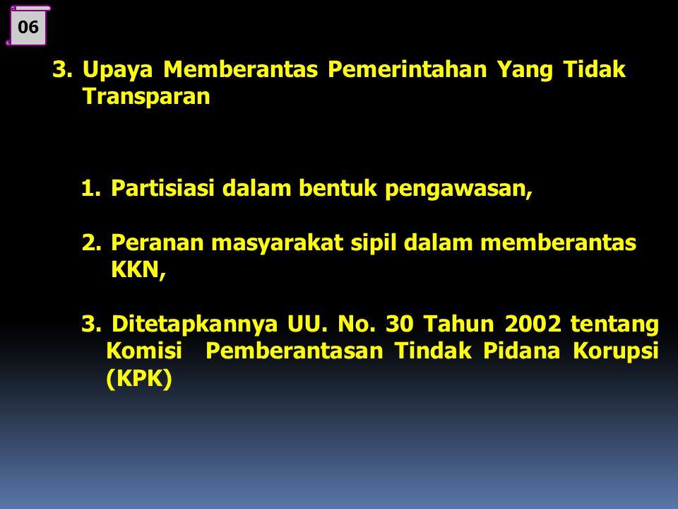 3. Upaya Memberantas Pemerintahan Yang Tidak Transparan