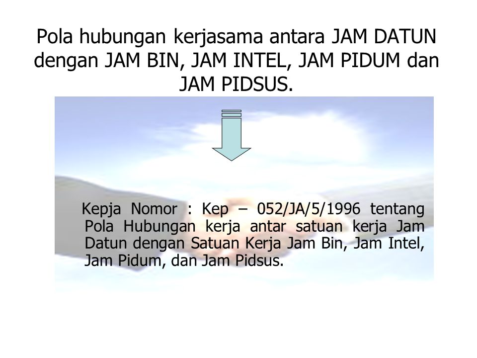 Pola hubungan kerjasama antara JAM DATUN dengan JAM BIN, JAM INTEL, JAM PIDUM dan JAM PIDSUS.