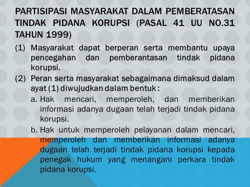 Partisipasi Masyarakat dalam Pemberatasan Tindak Pidana Korupsi (Pasal 41 UU No.31 Tahun 1999)