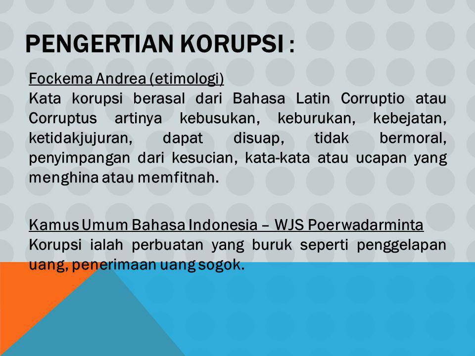Pengertian Korupsi :