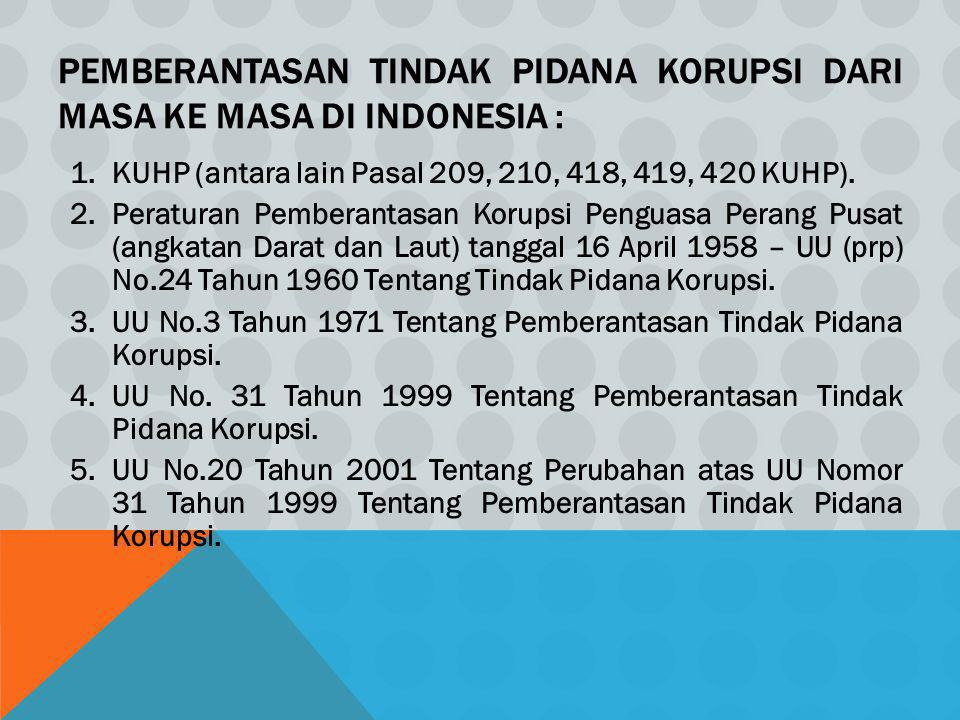 Pemberantasan Tindak Pidana Korupsi dari masa ke masa di Indonesia :