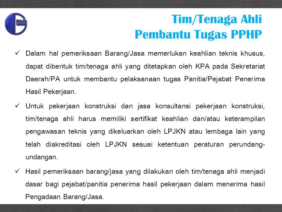 Tim/Tenaga Ahli Pembantu Tugas PPHP