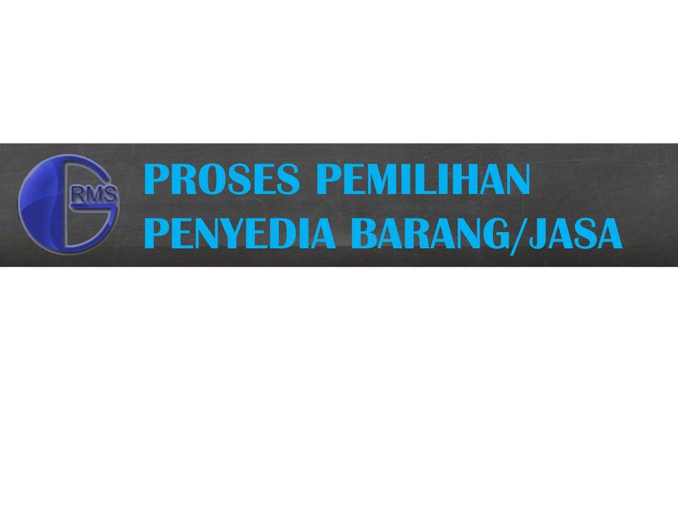 PROSES PEMILIHAN PENYEDIA BARANG/JASA