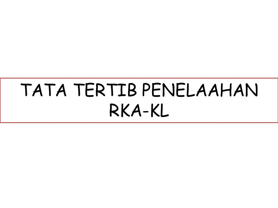 TATA TERTIB PENELAAHAN RKA-KL