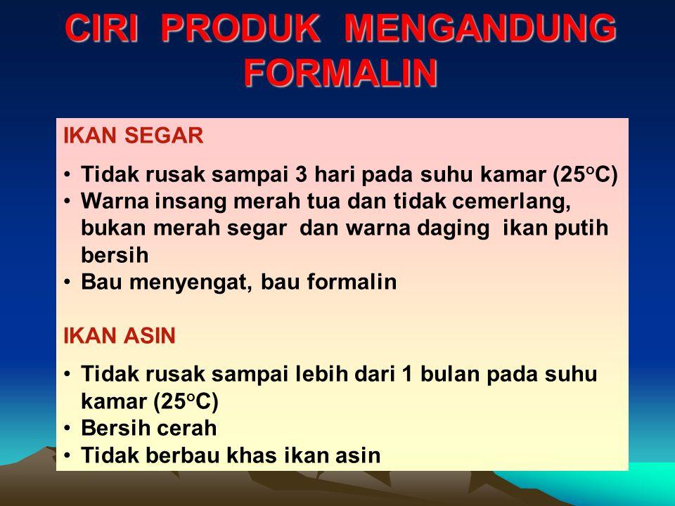 CIRI PRODUK MENGANDUNG FORMALIN