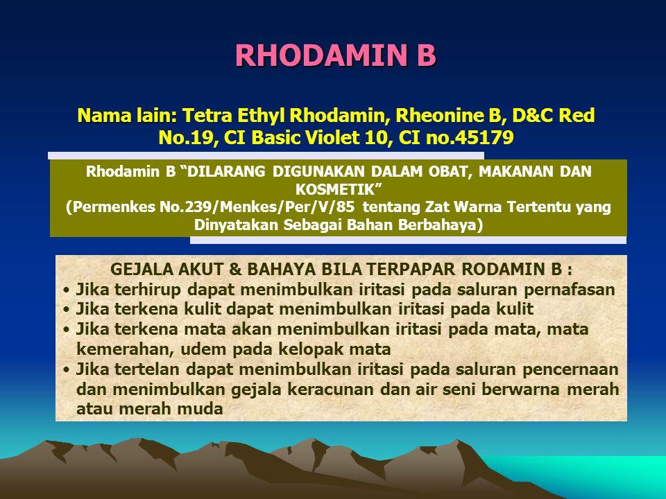 Rhodamin B DILARANG DIGUNAKAN DALAM OBAT, MAKANAN DAN KOSMETIK