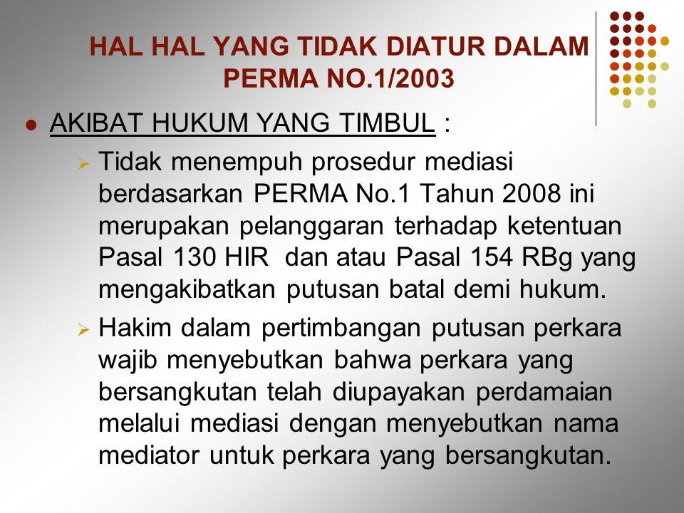 HAL HAL YANG TIDAK DIATUR DALAM PERMA NO.1/2003