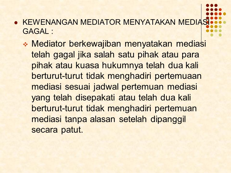 KEWENANGAN MEDIATOR MENYATAKAN MEDIASI GAGAL :