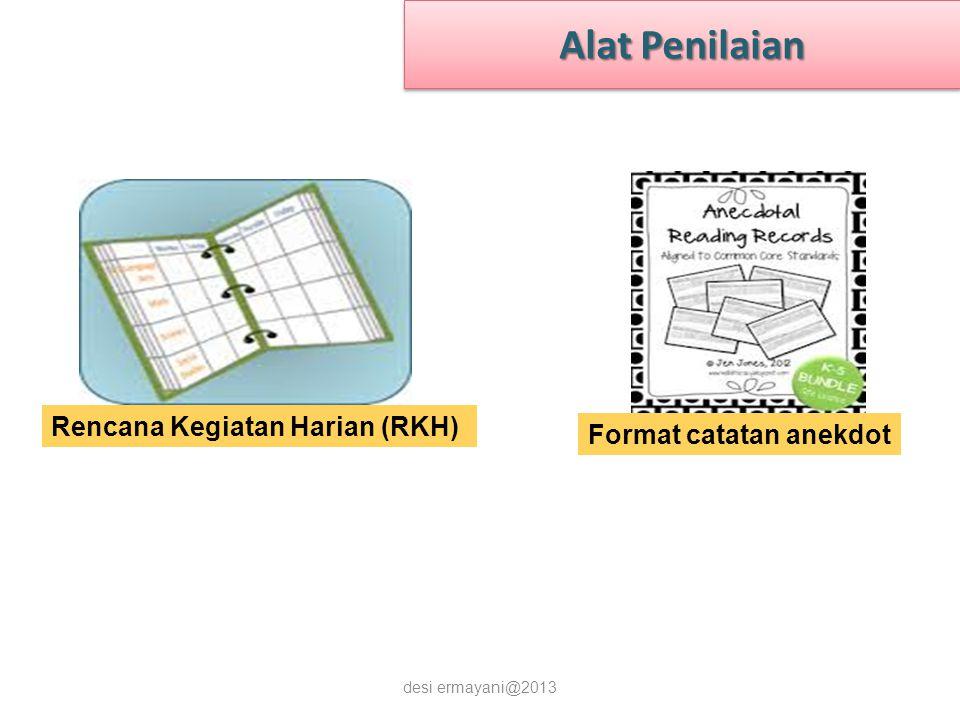 Alat Penilaian Rencana Kegiatan Harian (RKH) Format catatan anekdot