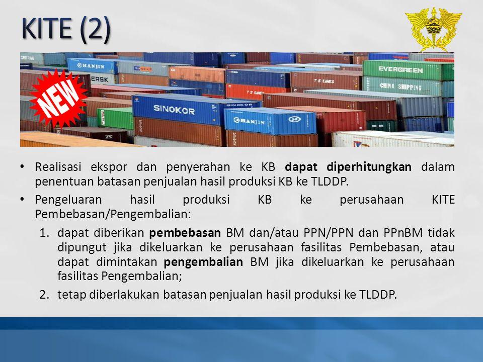 KITE (2) Realisasi ekspor dan penyerahan ke KB dapat diperhitungkan dalam penentuan batasan penjualan hasil produksi KB ke TLDDP.