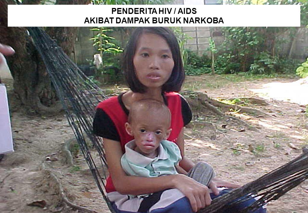 PENDERITA HIV / AIDS AKIBAT DAMPAK BURUK NARKOBA