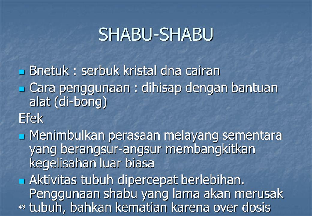 SHABU-SHABU Bnetuk : serbuk kristal dna cairan
