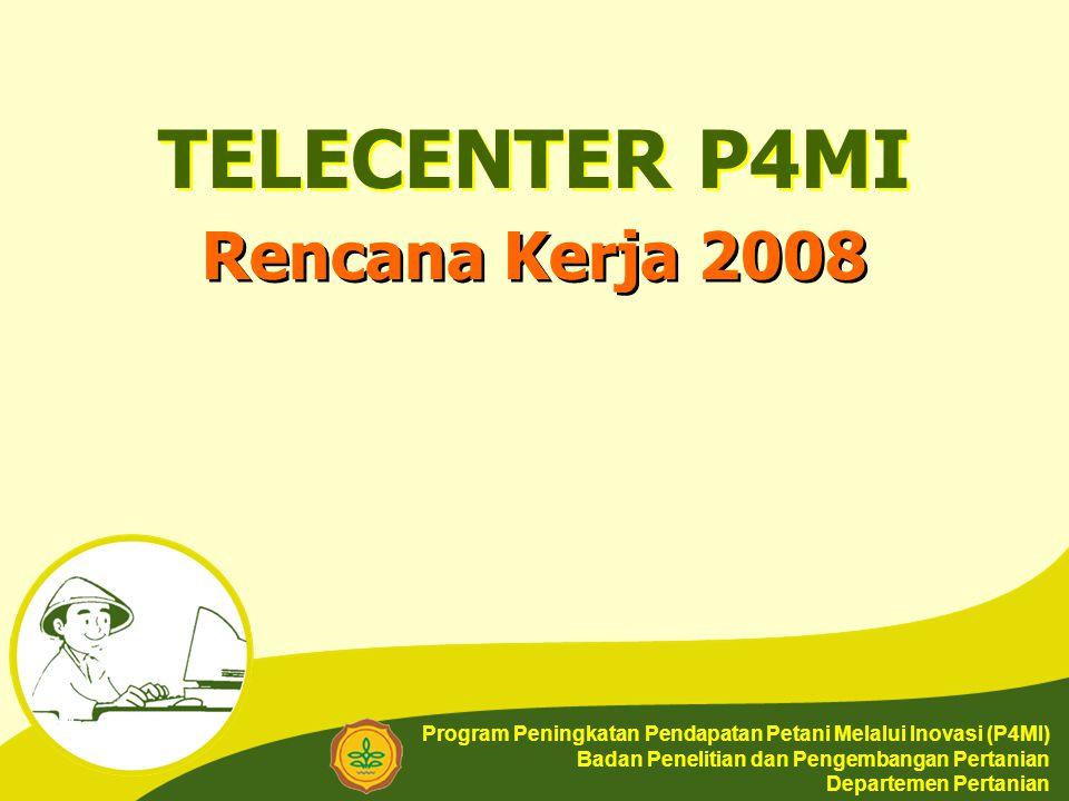 TELECENTER P4MI Rencana Kerja 2008