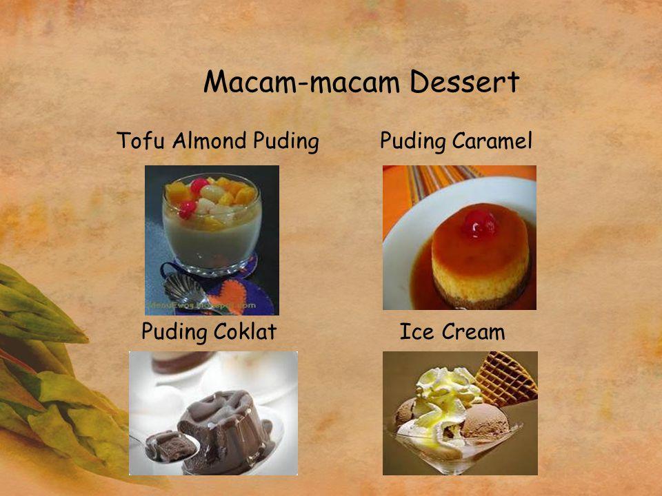 Macam-macam Dessert Tofu Almond Puding Puding Caramel Puding Coklat Ice Cream