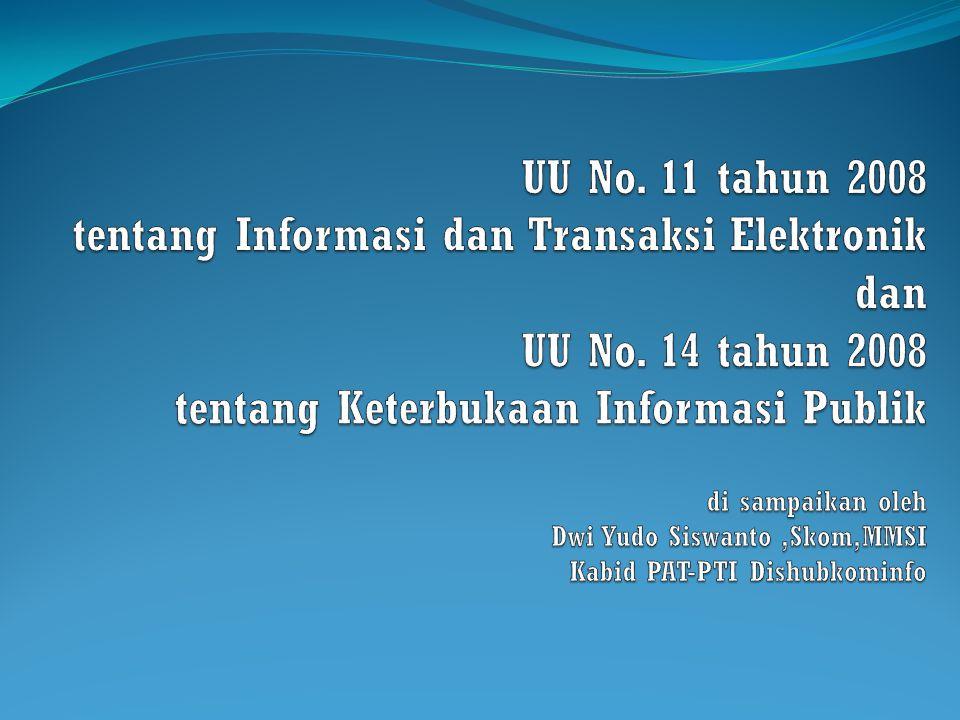 UU No. 11 tahun 2008 tentang Informasi dan Transaksi Elektronik dan UU No.