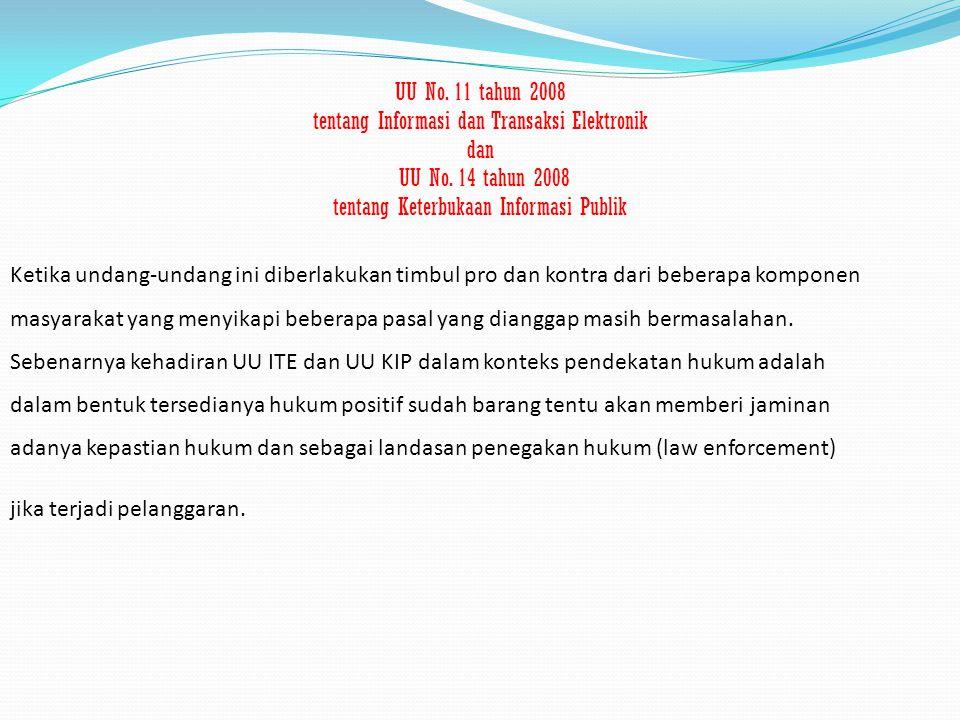 UU No. 11 tahun 2008 tentang Informasi dan Transaksi Elektronik dan UU No. 14 tahun 2008 tentang Keterbukaan Informasi Publik