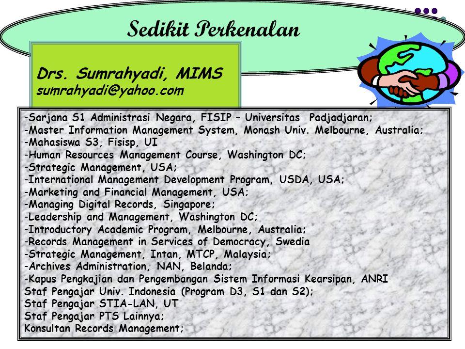 Sedikit Perkenalan Drs. Sumrahyadi, MIMS sumrahyadi@yahoo.com