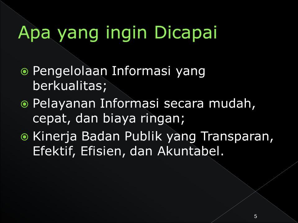 Apa yang ingin Dicapai Pengelolaan Informasi yang berkualitas;