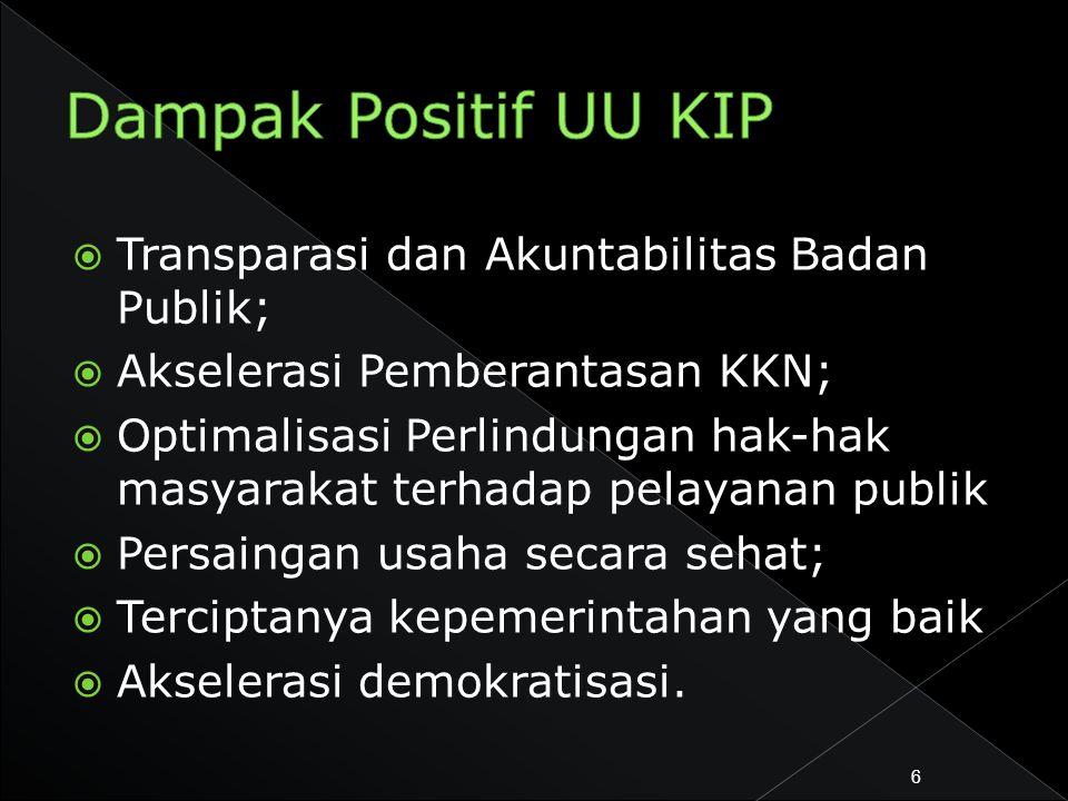 Dampak Positif UU KIP Transparasi dan Akuntabilitas Badan Publik;