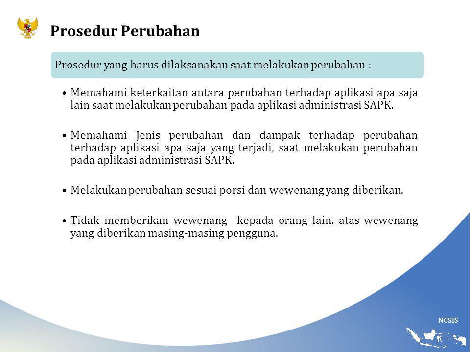 Prosedur Perubahan Prosedur yang harus dilaksanakan saat melakukan perubahan :