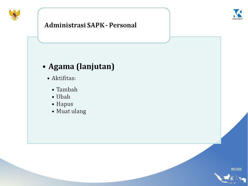 Agama (lanjutan) Administrasi SAPK - Personal Aktifitas: Tambah Ubah