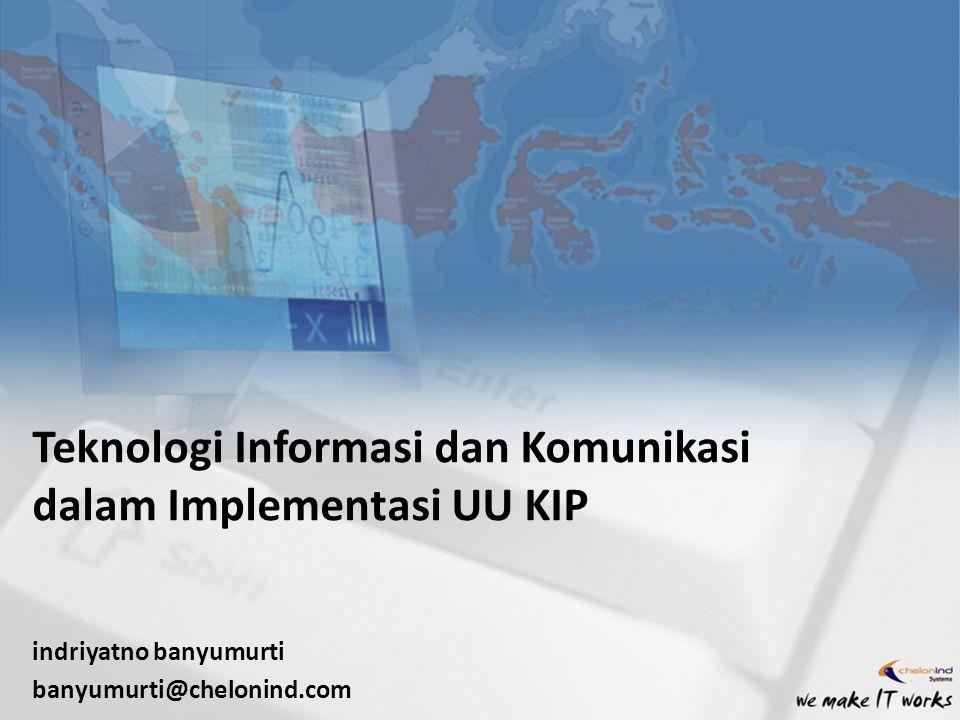 Teknologi Informasi dan Komunikasi dalam Implementasi UU KIP