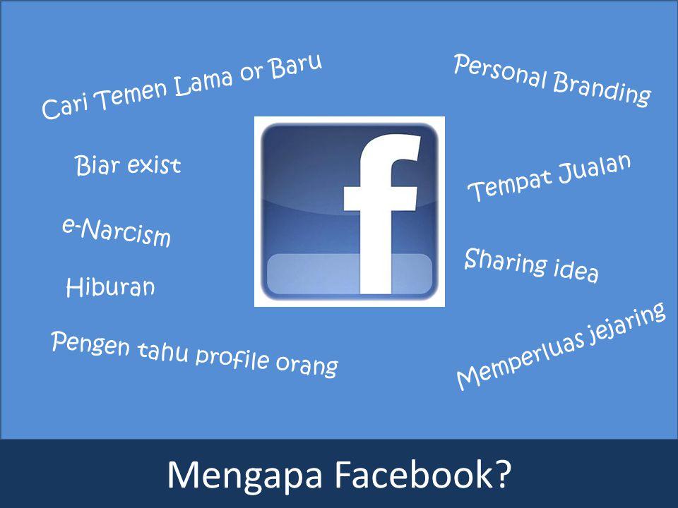 Mengapa Facebook Cari Temen Lama or Baru Personal Branding Biar exist