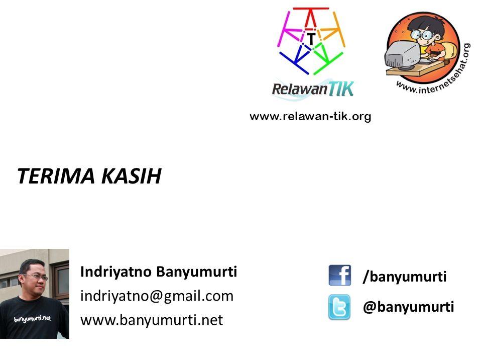 TERIMA KASIH Indriyatno Banyumurti indriyatno@gmail.com