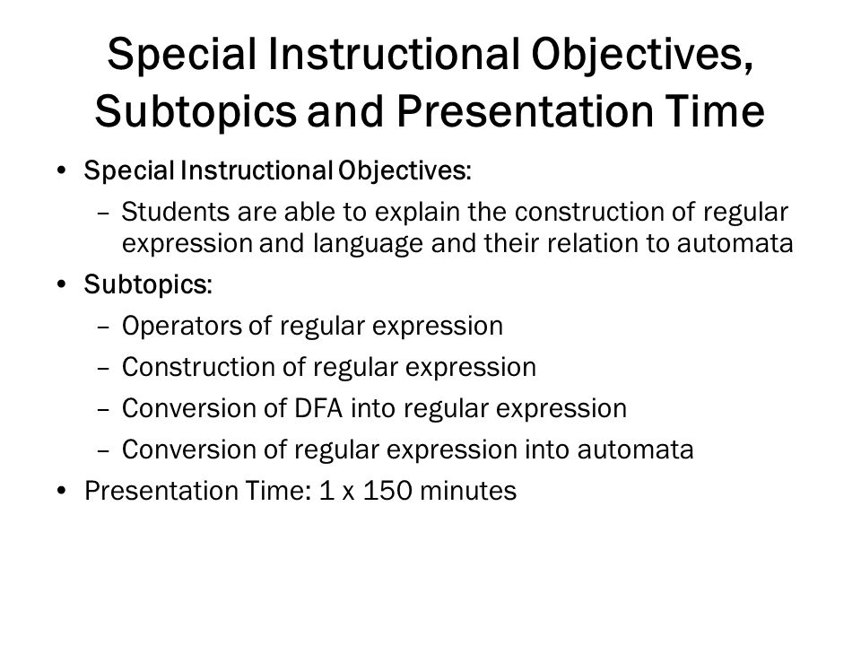 Special Instructional Objectives, Subtopics and Presentation Time