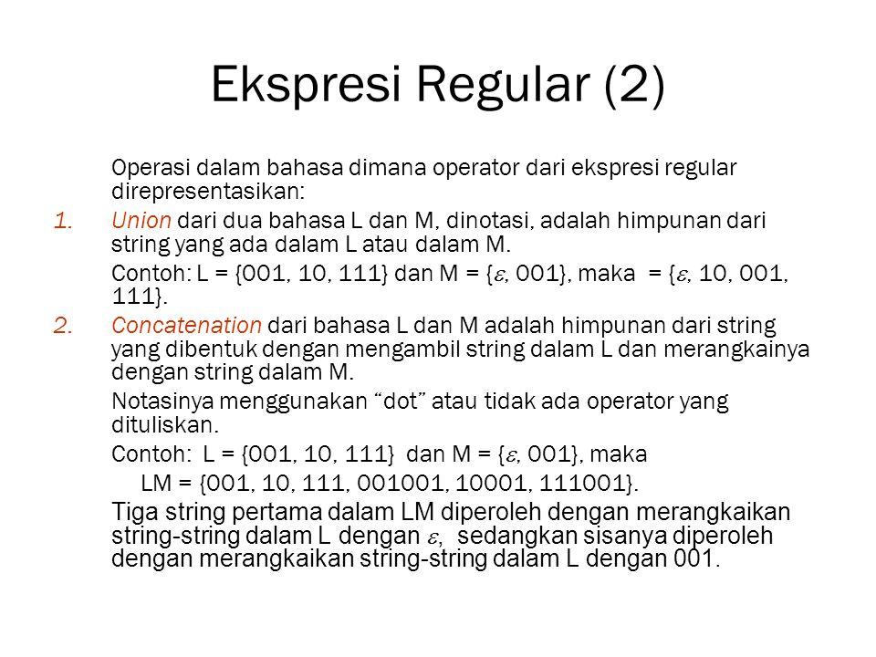 Ekspresi Regular (2) Operasi dalam bahasa dimana operator dari ekspresi regular direpresentasikan: