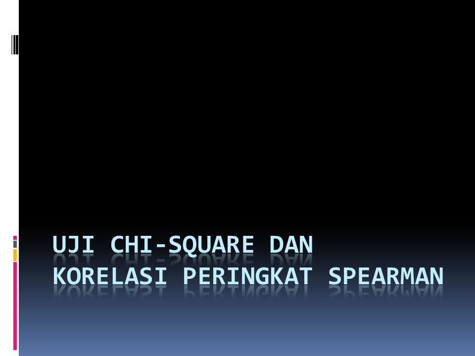 Uji Chi-square dan Korelasi peringkat Spearman