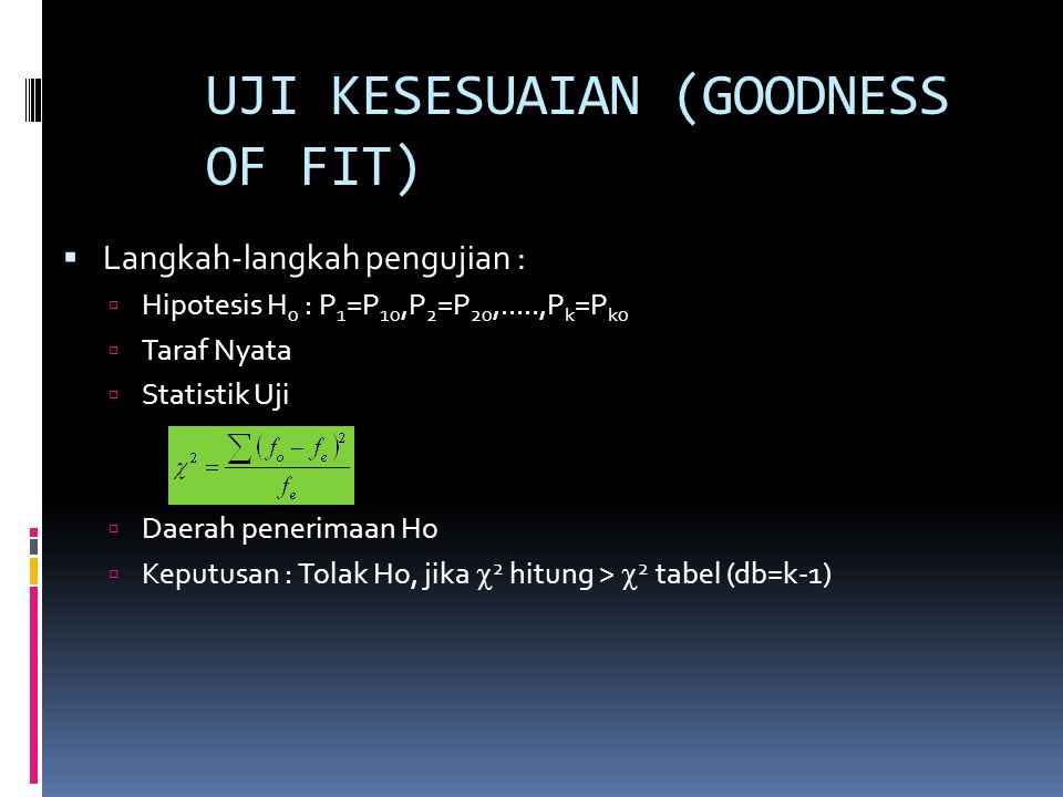 UJI KESESUAIAN (GOODNESS OF FIT)