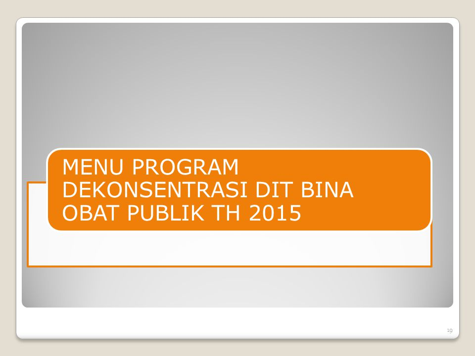 MENU PROGRAM DEKONSENTRASI DIT BINA OBAT PUBLIK TH 2015