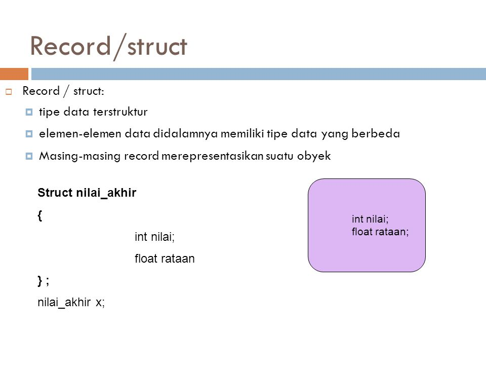 Record/struct Record / struct: tipe data terstruktur