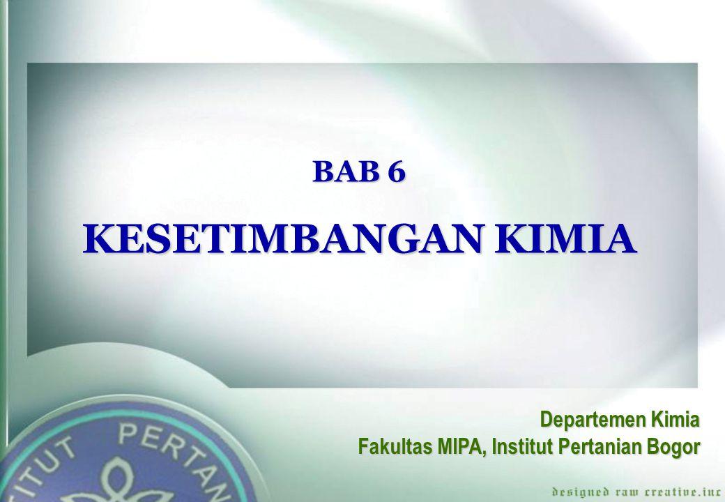 KESETIMBANGAN KIMIA BAB 6 Departemen Kimia