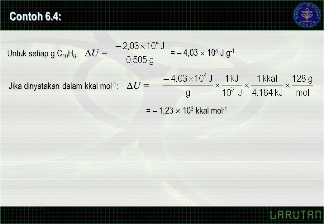 Jika dinyatakan dalam kkal mol-1: