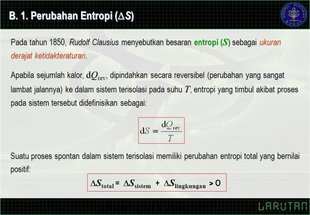 B. 1. Perubahan Entropi (S)
