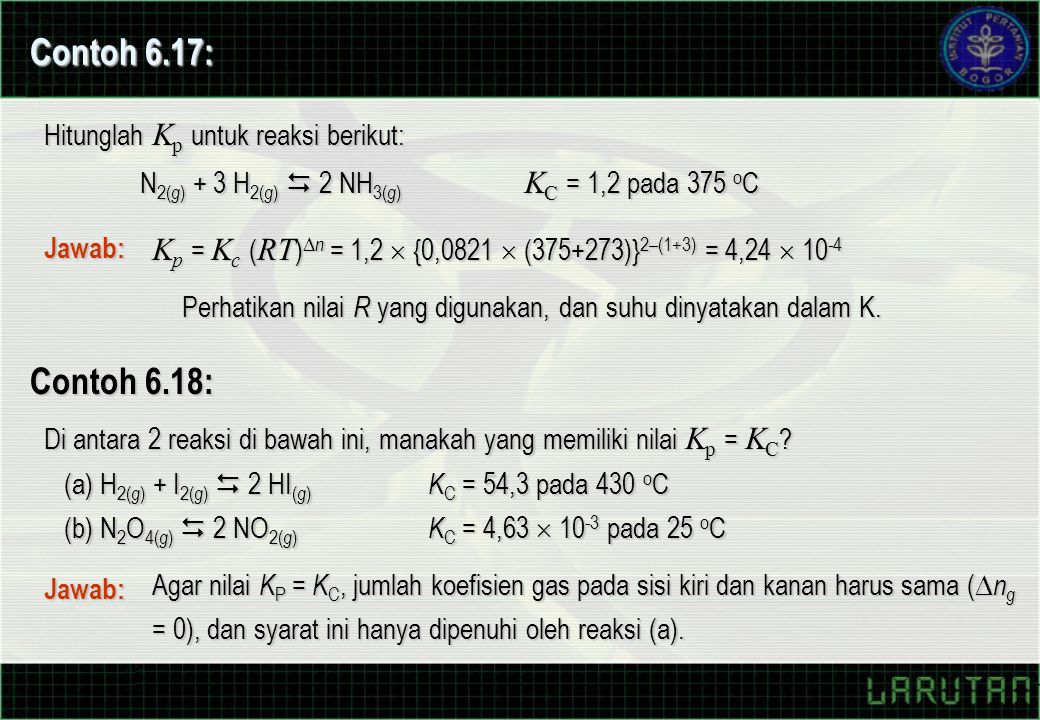 Perhatikan nilai R yang digunakan, dan suhu dinyatakan dalam K.