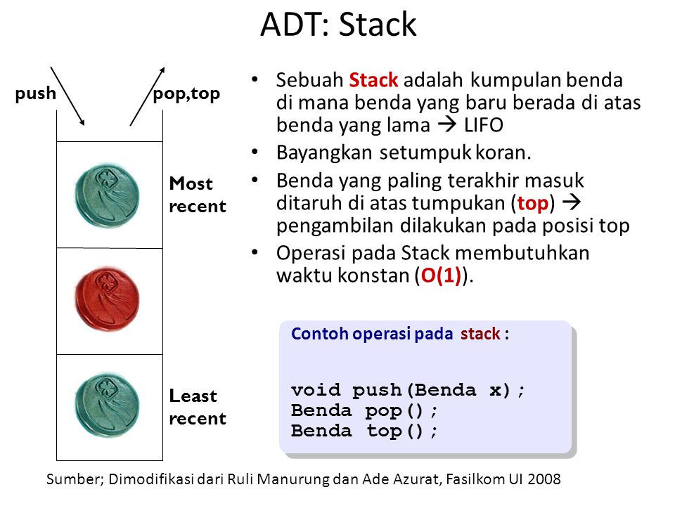 ADT: Stack Least recent. Most recent. push. pop,top.