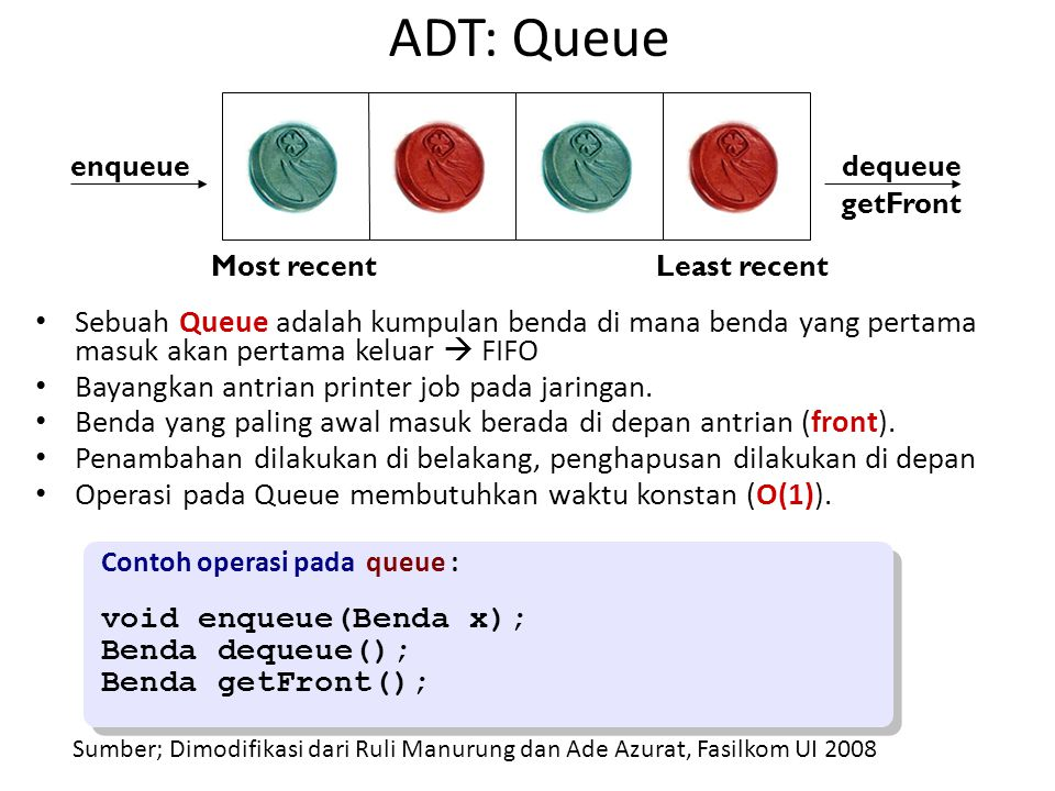 ADT: Queue enqueue. Most recent. Least recent. dequeue. getFront.