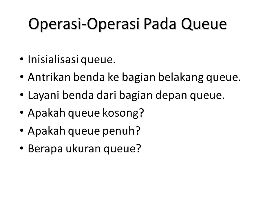 Operasi-Operasi Pada Queue