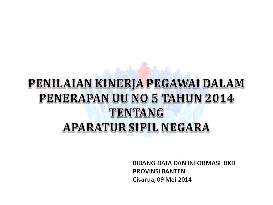 PENILAIAN KINERJA PEGAWAI DALAM PENERAPAN UU NO 5 TAHUN 2014