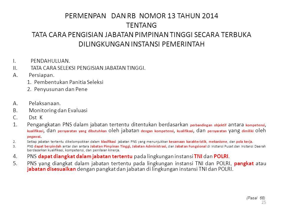 Permenpan dan rb nomor 13 tahun 2014 tentang tata cara pengisian jabatan pimpinan tinggi secara terbuka dilingkungan instansi pemerintah