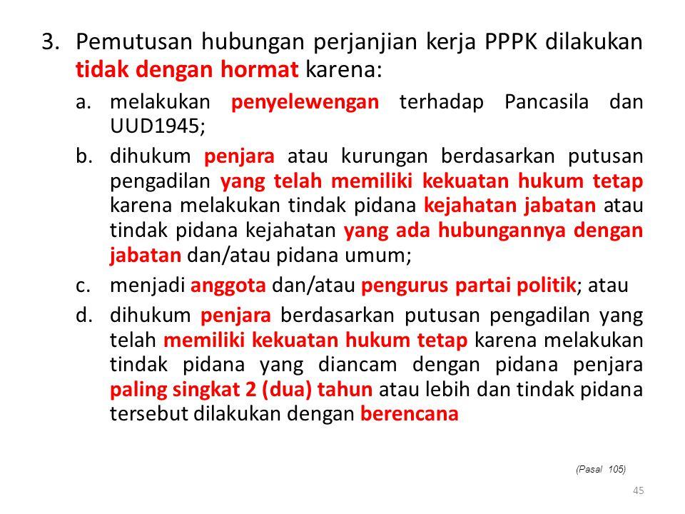 Pemutusan hubungan perjanjian kerja PPPK dilakukan tidak dengan hormat karena: