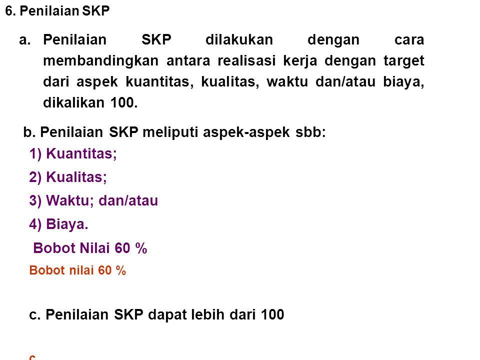 b. Penilaian SKP meliputi aspek-aspek sbb: 1) Kuantitas; 2) Kualitas;