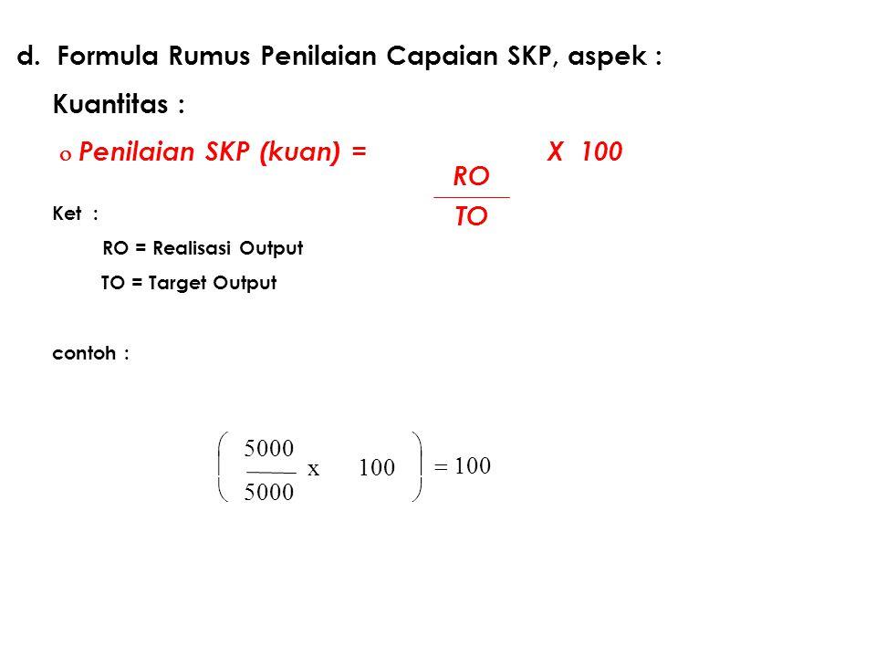 d. Formula Rumus Penilaian Capaian SKP, aspek : Kuantitas :