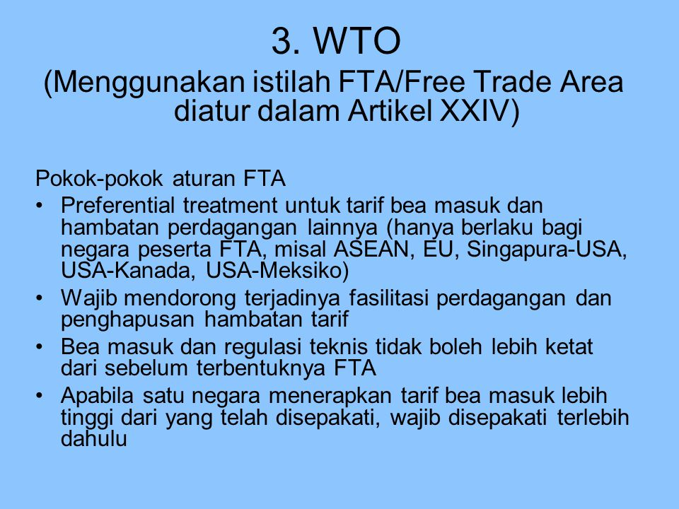 (Menggunakan istilah FTA/Free Trade Area diatur dalam Artikel XXIV)