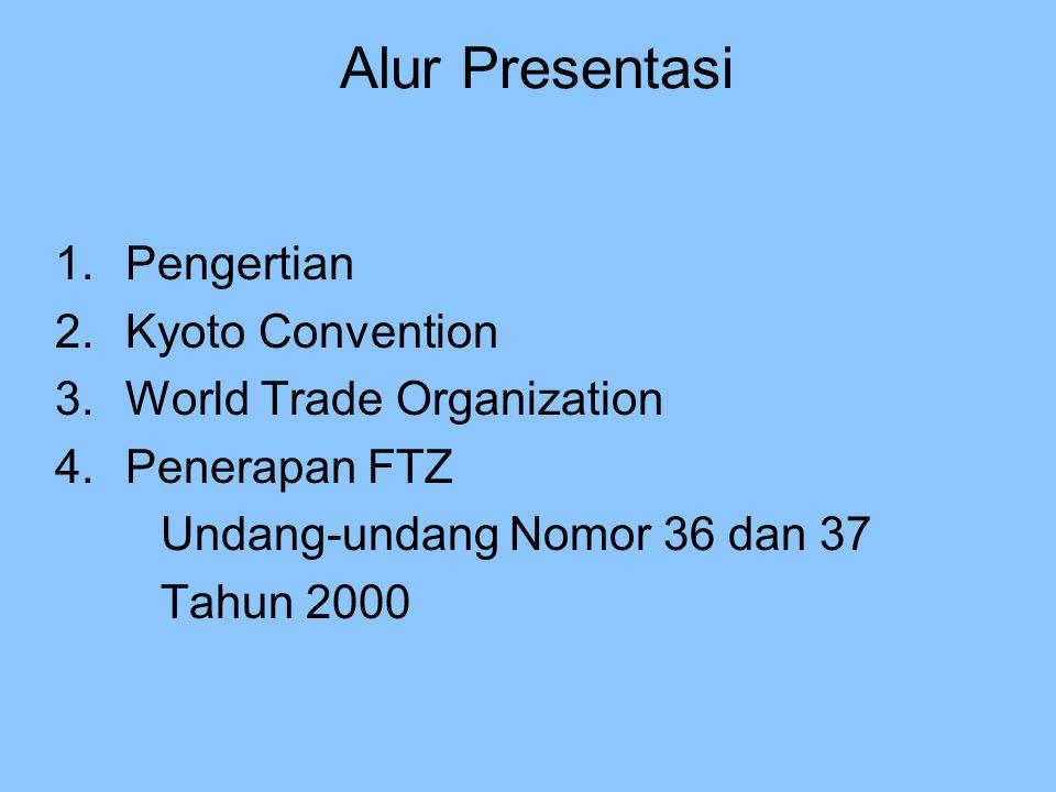 Alur Presentasi Pengertian Kyoto Convention World Trade Organization